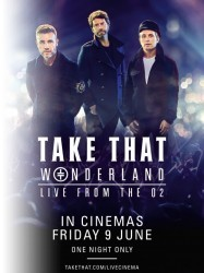 Take That: Wonderland - Live at the O2 at Chequer Mead, East Grinstead