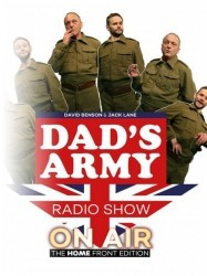 Dads Army Radio Show: On Air - The HOME Front Edition at Chequer Mead, East Grinstead